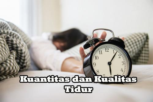 Kuantitas dan Kualitas Tidur